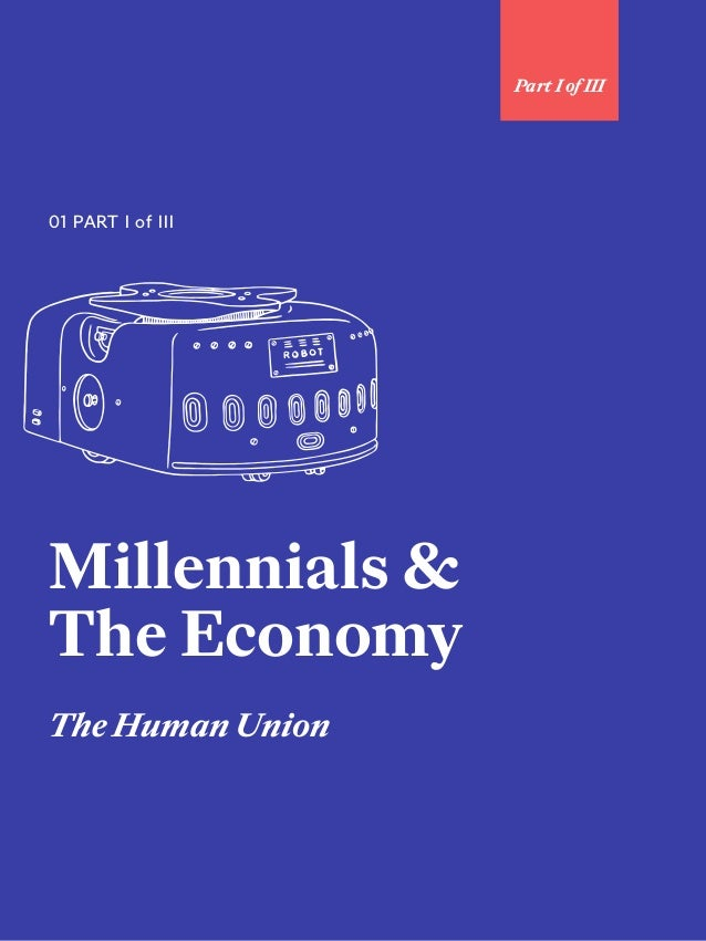 25 Millennials & The Economy The Human Union 01 PART I of III Part I of III