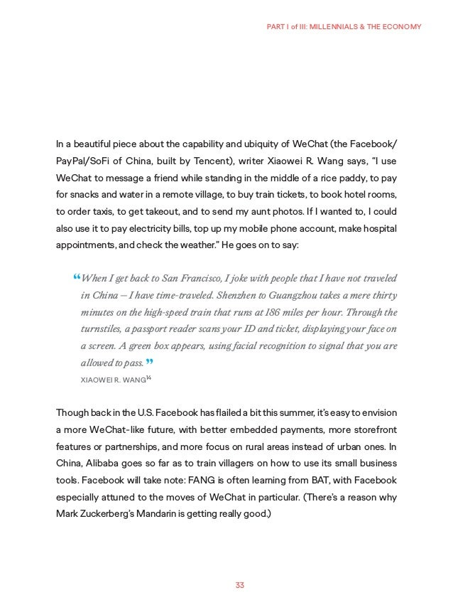 33 PART I of III: MILLENNIALS & THE ECONOMY In a beautiful piece about the capability and ubiquity of WeChat (the Facebook...