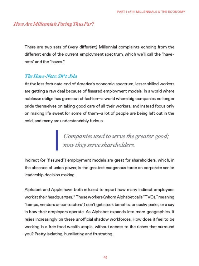 43 PART I of III: MILLENNIALS & THE ECONOMY There are two sets of (very different) Millennial complaints echoing from the ...