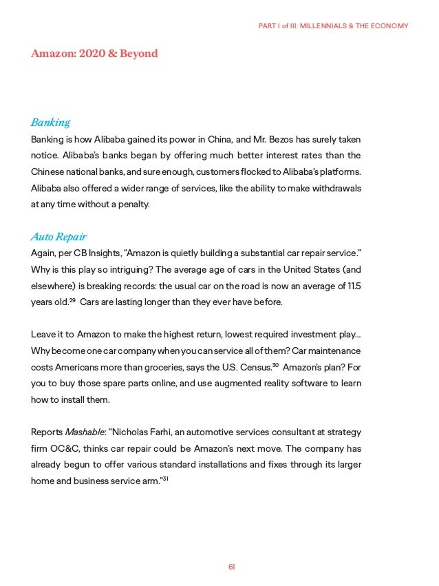 61 PART I of III: MILLENNIALS & THE ECONOMY Amazon: 2020 & Beyond Banking Banking is how Alibaba gained its power in China...