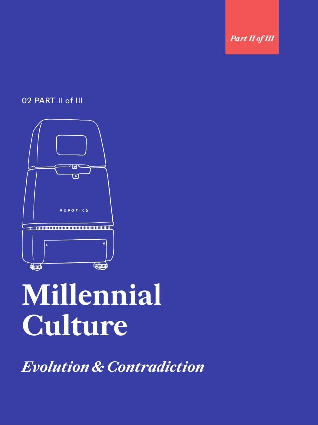 75 Millennial Culture Evolution & Contradiction 02 PART II of III Part II of III