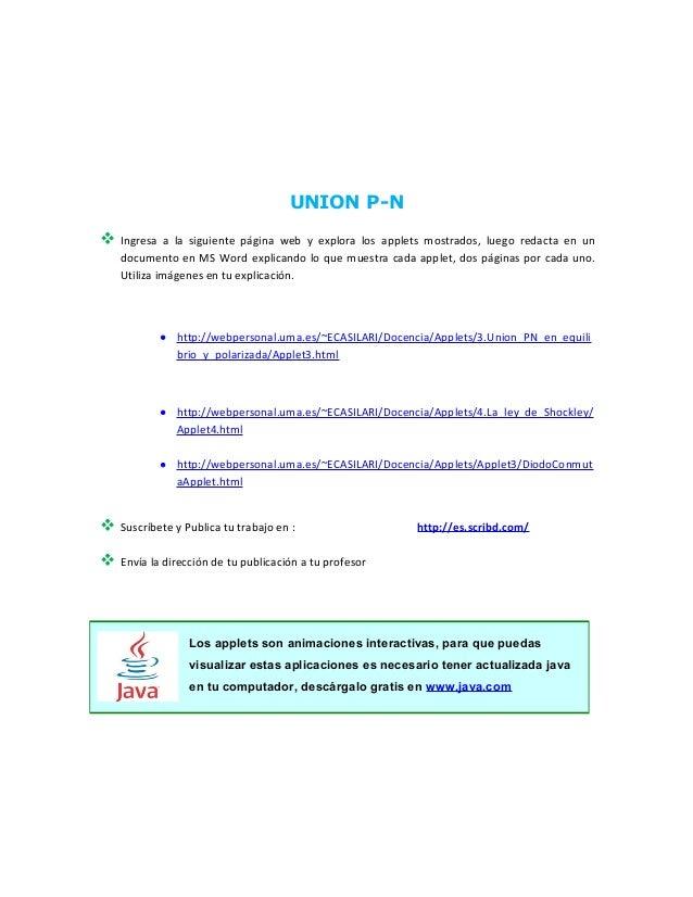 UNION P-N  Ingresa a la siguiente página web y explora los applets mostrados, luego redacta en un documento en MS Word ex...