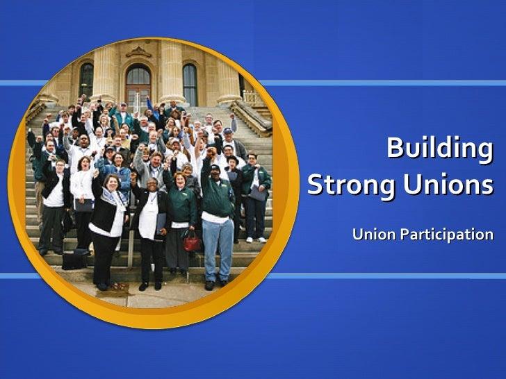 Building Strong Unions Union Participation