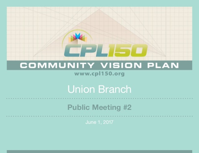 Union Branch June 1, 2017 Public Meeting #2