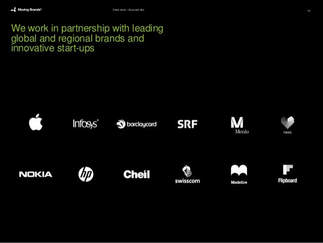 We work in partnership with leading global and regional brands and innovative start-ups Client name – Document title 19