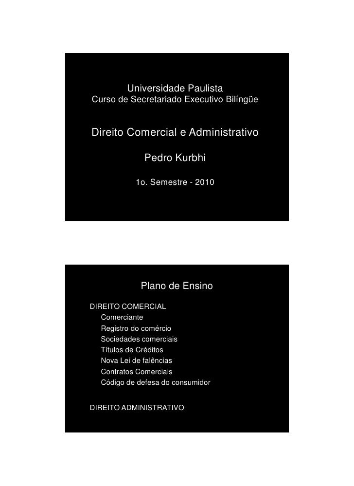 2/18/2010               Universidade Paulista Curso de Secretariado Executivo Bilíngüe   Direito Comercial e Administrativ...