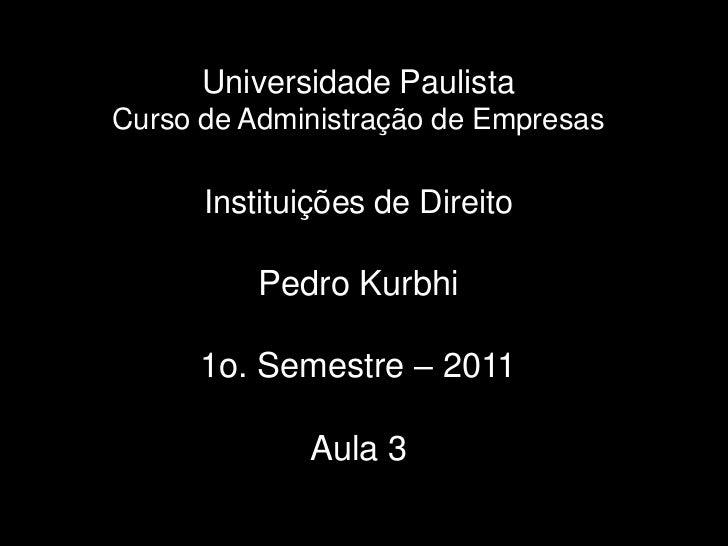 Unip   instituições de direito - 110214 - aula 3