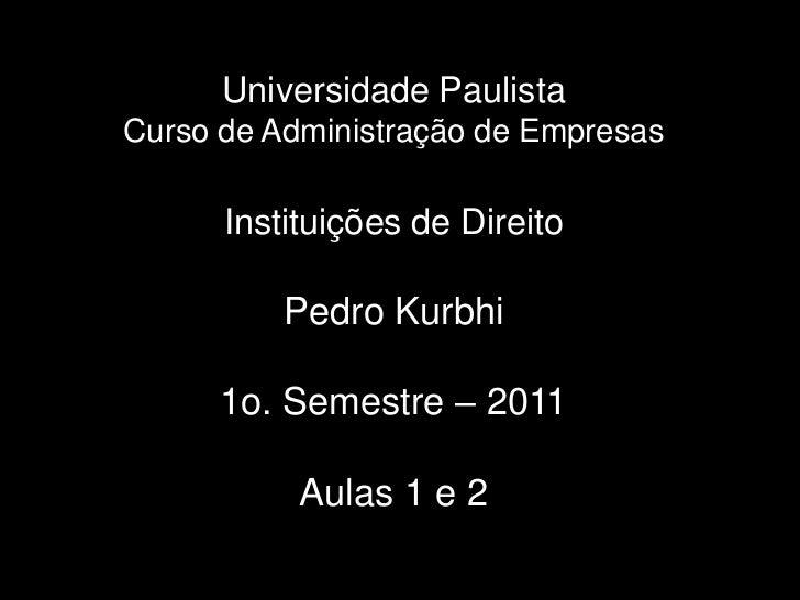 Unip   instituições de direito - 110214 - aulas 1 e 2