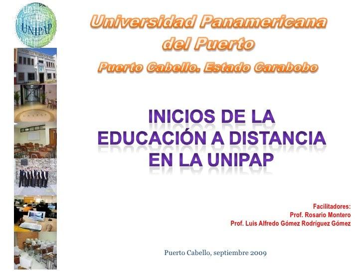 Universidad Panamericana <br />del Puerto<br />Puerto Cabello. Estado Carabobo<br />Inicios de la Educación a distancia en...