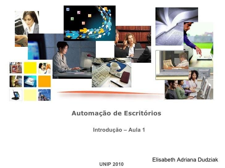 """UNIP 2010 Elisabeth Adriana Dudziak """" Significado da competência em informação""""  Automação de Escritórios  Introdução – Au..."""