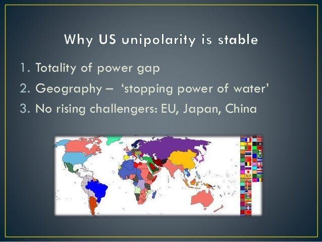 1. Totality of power gap 2. Geography – 'stopping power of water' 3. No rising challengers: EU, Japan, China