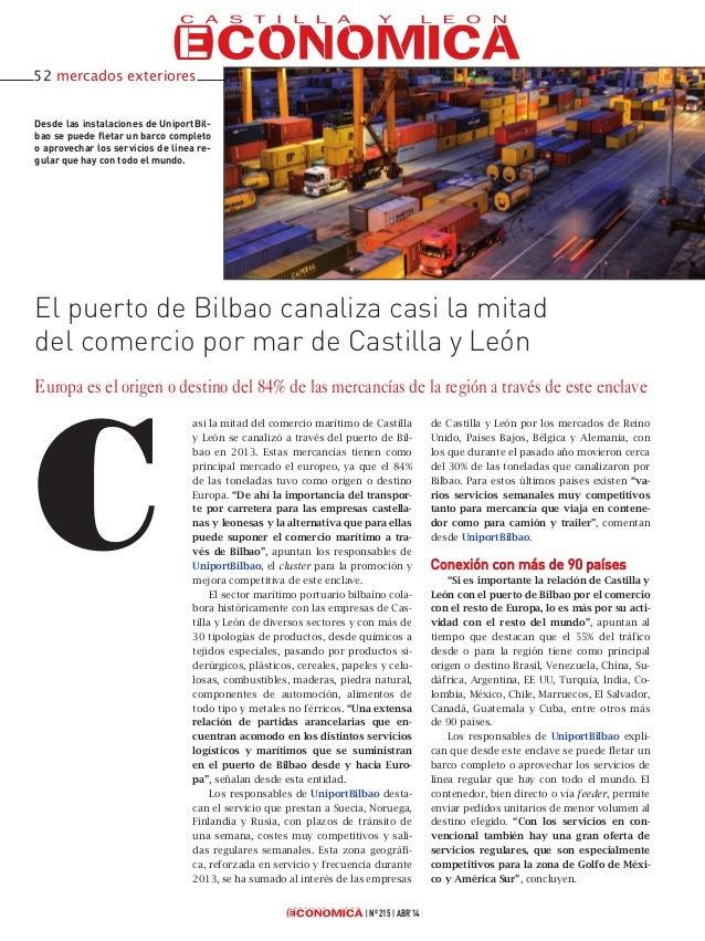asi la mitad del comercio marítimo de Castilla y León se canalizó a través del puerto de Bil- bao en 2013. Estas mercancía...