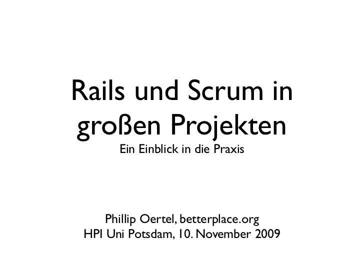Rails und Scrum ingroßen Projekten       Ein Einblick in die Praxis     Phillip Oertel, betterplace.org HPI Uni Potsdam, 1...