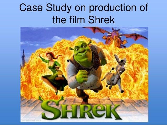Case Study on production ofthe film Shrek