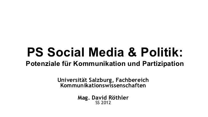 PS Social Media & Politik:Potenziale für Kommunikation und Partizipation         Universität Salzburg, Fachbereich        ...