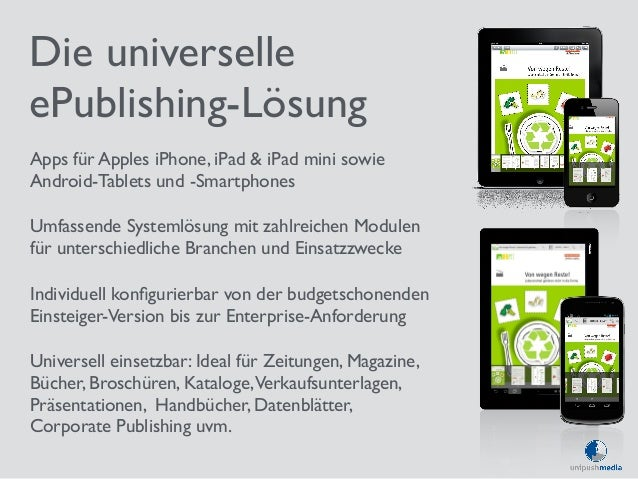Die universelle  ePublishing-Lösung  Apps für Apples iPhone, iPad & iPad mini sowie  Android-Tablets und -Smartphones  Umf...