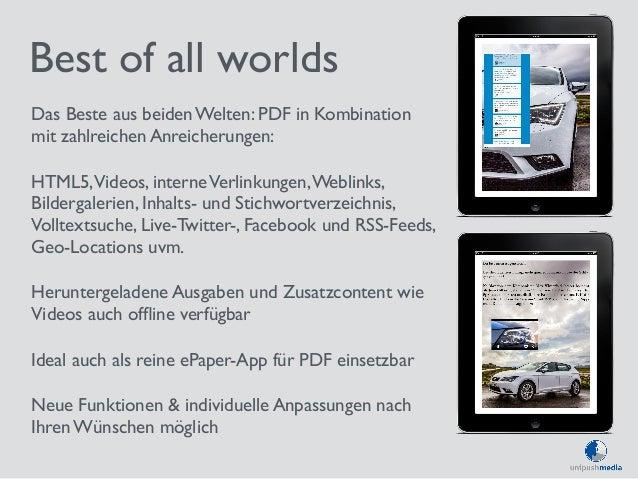 Best of all worlds  Das Beste aus beiden Welten: PDF in Kombination  mit zahlreichen Anreicherungen:  HTML5, Videos, inter...