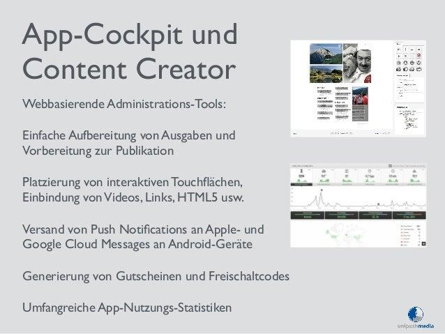 App-Cockpit und  Content Creator  Webbasierende Administrations-Tools:  Einfache Aufbereitung von Ausgaben und  Vorbereitu...