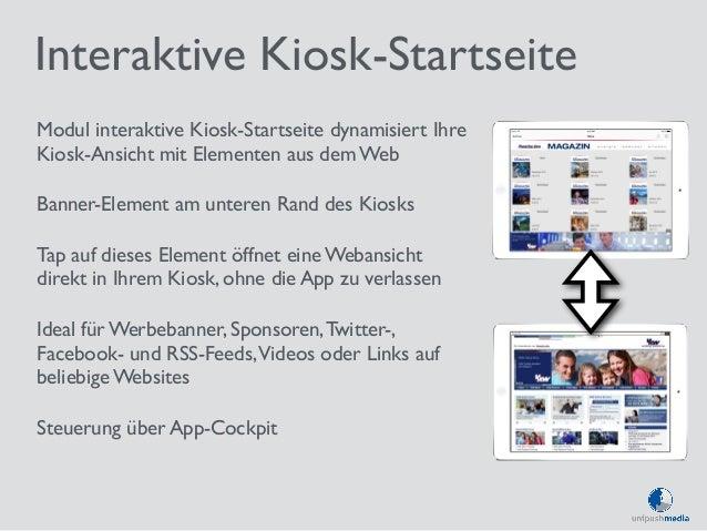 Interaktive Kiosk-Startseite  Modul interaktive Kiosk-Startseite dynamisiert Ihre  Kiosk-Ansicht mit Elementen aus dem Web...