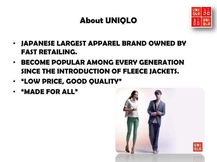 uniqlo clothing analysis The big 3: fast fashion (spa) brands and  trend analysis 80% of its  uniqlo is not an spa brand because of its commitment to developing long-lasting clothing.