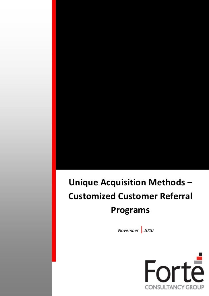 Unique Acquisition Methods –Customized Customer Referral         Programs           November    2010