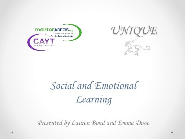 UNIQUE Social and Emotional Learning Presented by Lauren Bond and Emma Dove