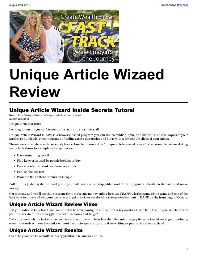 August 2nd, 2012 Published by: 4freedom1Unique Article WizaedReviewUnique Article Wizard Inside Secrets TutoralSource: htt...