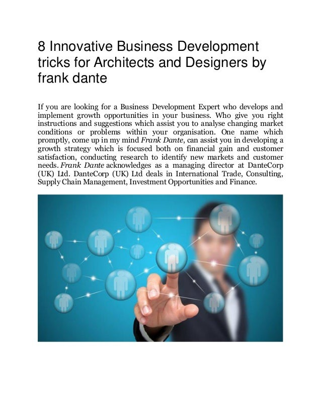 8 Innovative Business Development tricks for Architects and Designers by frank dante If you are looking for a Business Dev...