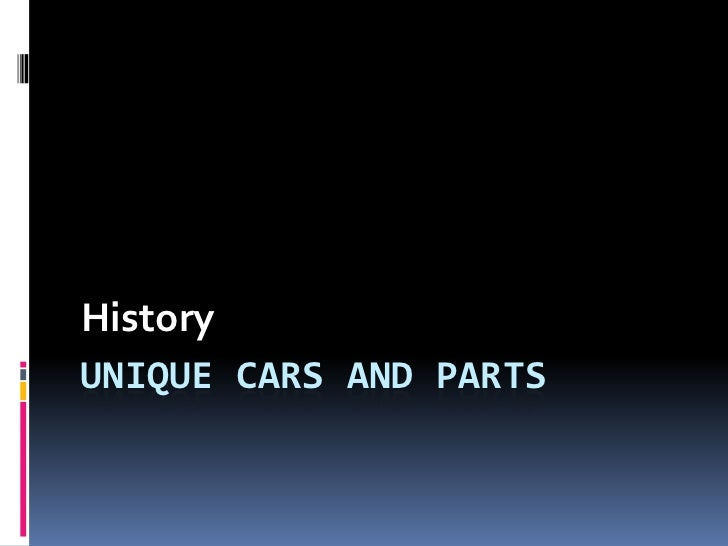HistoryUNIQUE CARS AND PARTS