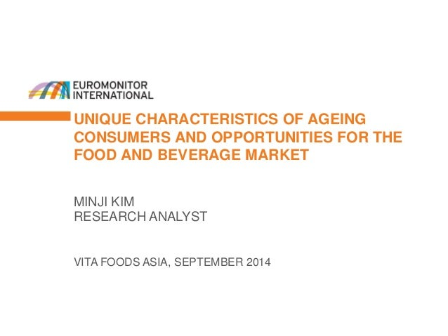 UNIQUE CHARACTERISTICS OF AGEING CONSUMERS AND OPPORTUNITIES FOR THE FOOD AND BEVERAGE MARKET VITA FOODS ASIA, SEPTEMBER 2...