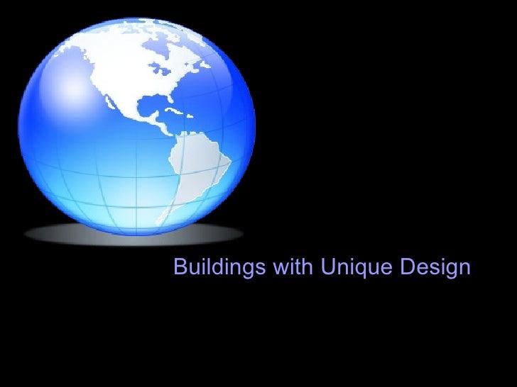 Buildings with Unique Design