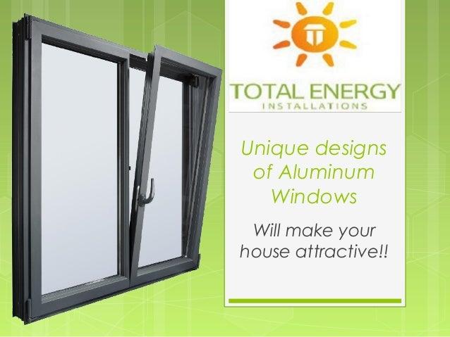 Unique designs of Aluminum Windows Will make your house attractive!!