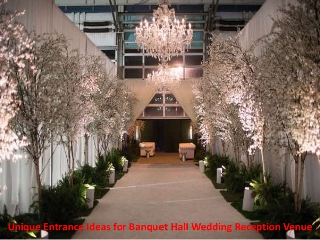 Unique entrance ideas for banquet hall wedding reception venue