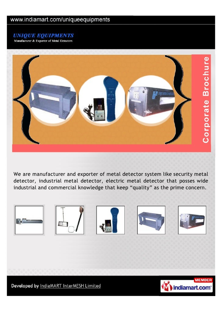 We are manufacturer and exporter of metal detector system like security metaldetector, industrial metal detector, electric...