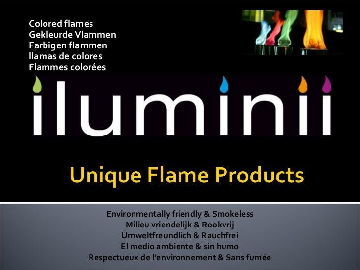 Colored flamesGekleurde VlammenFarbigen flammenllamas de coloresFlammes colorées               Environmentally friendly & ...