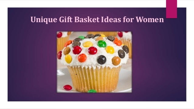 Unique Gift Basket Ideas For Women
