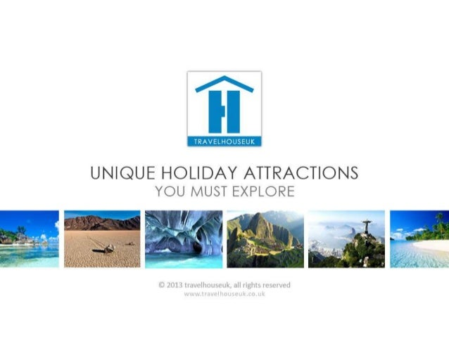 Unique Holiday Attractions, You Must Explore