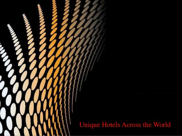 Unique Hotels Across the World