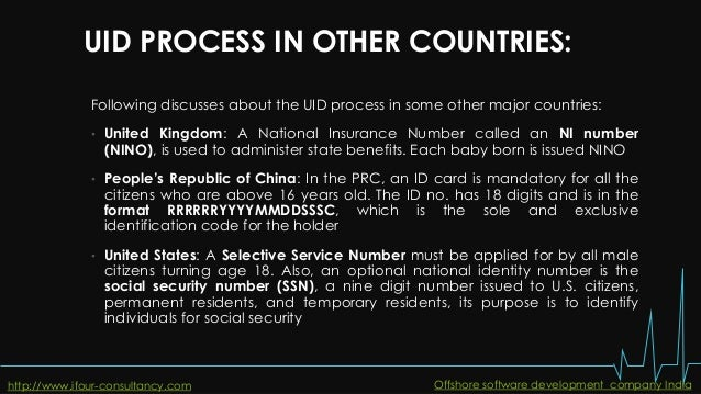 UID PROCESS IN OTHER COUNTRIES: Following discusses about the UID process in some other major countries: • United Kingdom:...