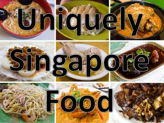 How Unique is Singapore Food?Singapore Food is unique because Singapore is amulticultural country. Since the founding ofSi...