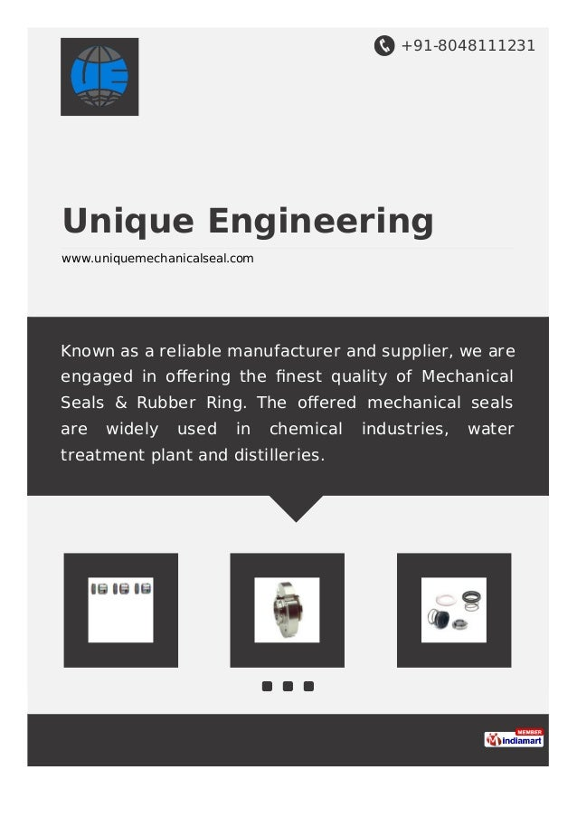 +91-8048111231 Unique Engineering www.uniquemechanicalseal.com Known as a reliable manufacturer and supplier, we are engag...