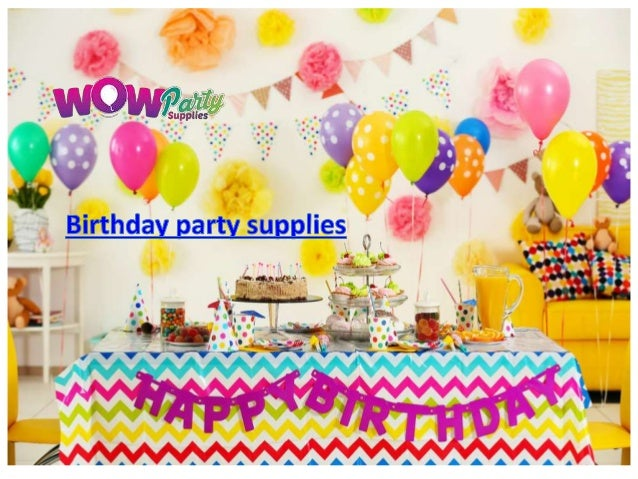 Kids party supplies; 5. wow ...