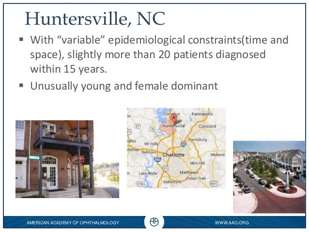 """AMERICAN ACADEMY OF OPHTHALMOLOGY WWW.AAO.ORG 0 Huntersville, NC  With """"variable"""" epidemiological constraints(time and sp..."""