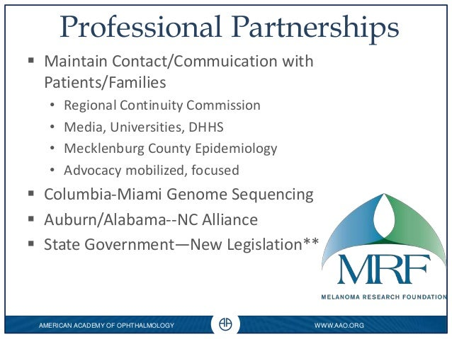 AMERICAN ACADEMY OF OPHTHALMOLOGY WWW.AAO.ORG 0 Professional Partnerships  Maintain Contact/Commuication with Patients/Fa...