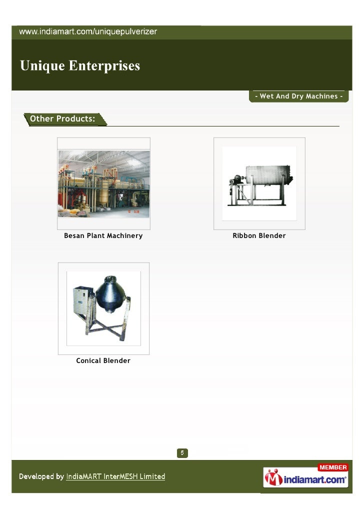 - Wet And Dry Machines -Other Products:       Besan Plant Machinery   Ribbon Blender          Conical Blender