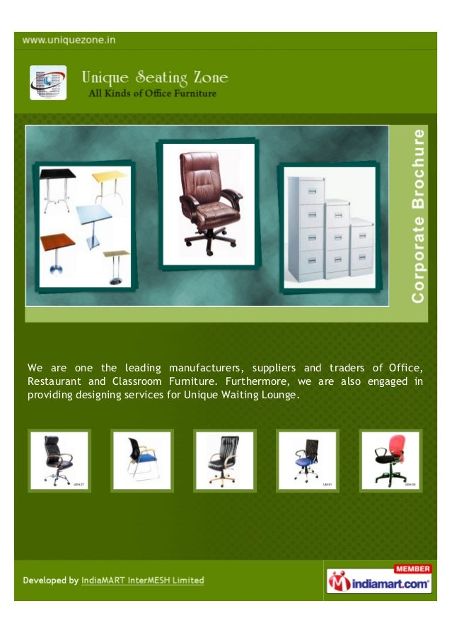 We are one the leading manufacturers, suppliers and traders of Office,Restaurant and Classroom Furniture. Furthermore, we ...