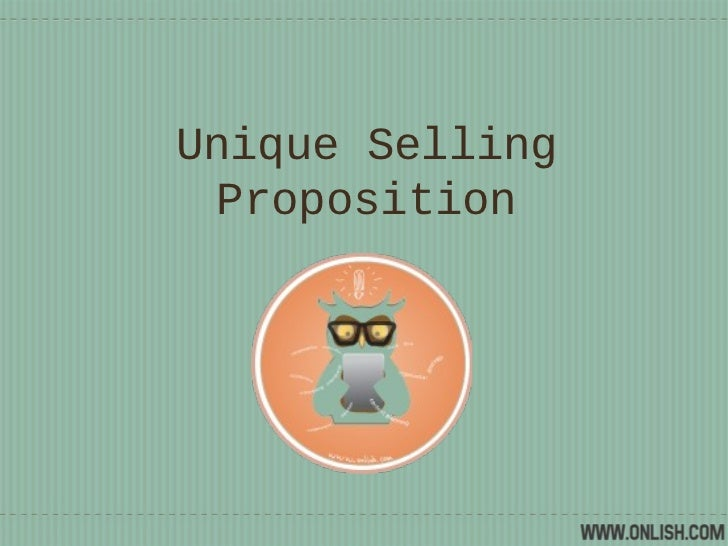 wii unique selling proposition Having a solid unique selling proposition for your product is the ultimate weapon in this fight for attention the ideas from this blog are from the amazing copy chief forum, a place where business owners and advanced copywriters get together to discuss and improve sales messaging.