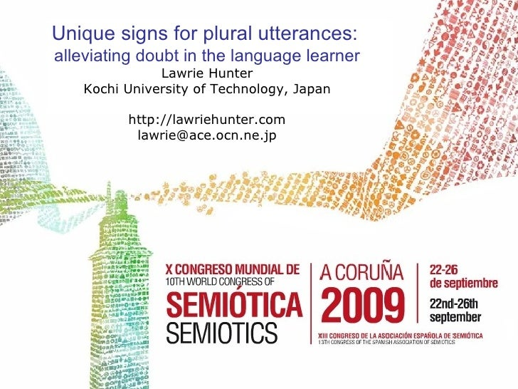 Unique signs for plural utterances:   alleviating doubt in the language learner Lawrie Hunter Kochi University of Technolo...