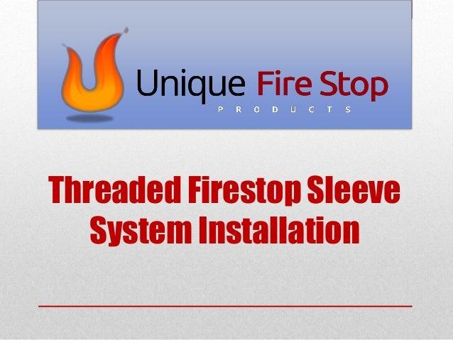 Threaded Firestop Sleeve System Installation