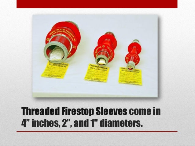"""Threaded Firestop Sleeves come in 4"""" inches, 2"""", and 1"""" diameters."""